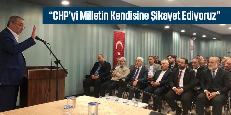 CHP'yi Milletin Kendisine Şikayet Ediyoruz