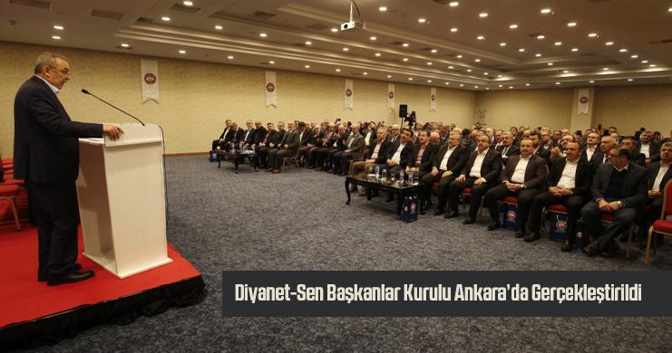 Diyanet-Sen Başkanlar Kurulu Ankara'da Gerçekleştirildi