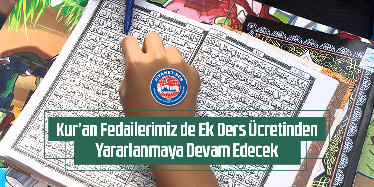 Kur'an Fedailerimiz de Ek Ders Ücretinden Yararlanmaya Devam Edecek