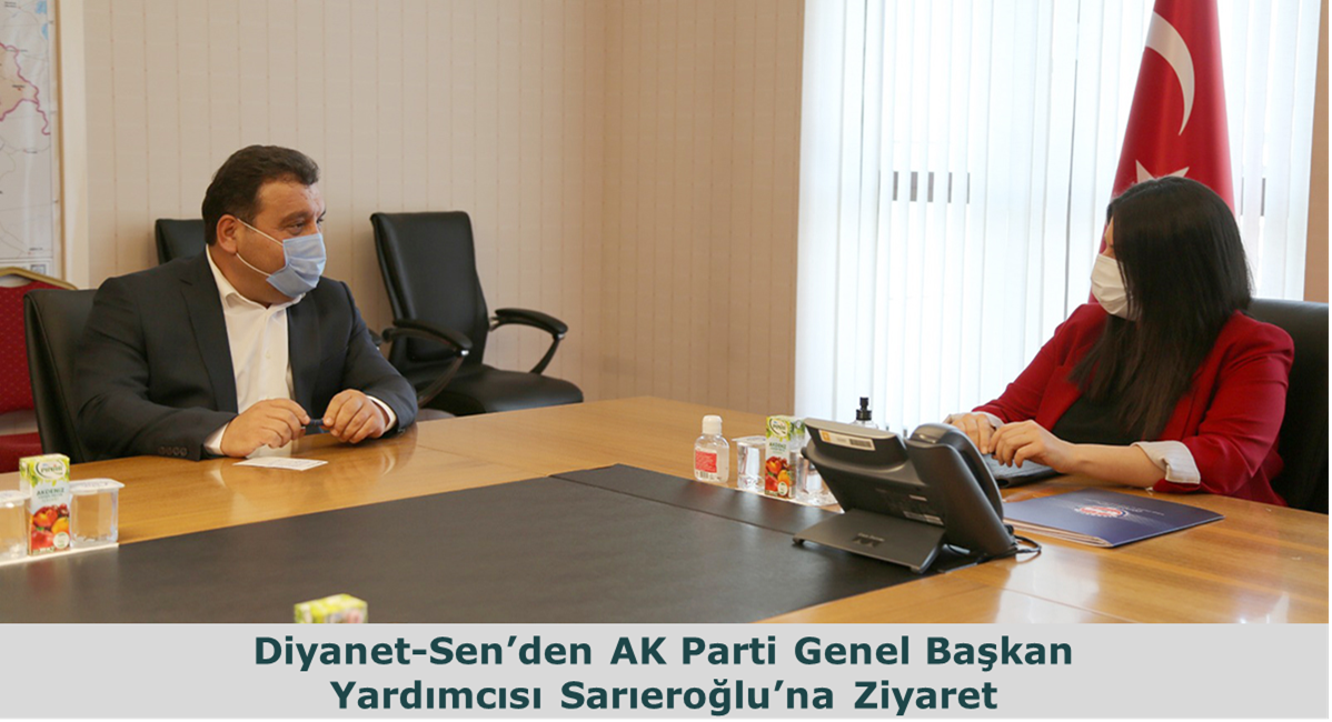 Diyanet-Sen'den AK Parti Genel Başkan Yardımcısı Sarıeroğlu'na Ziyaret