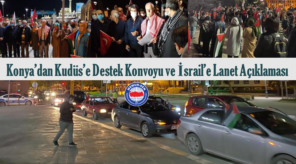 Memur-Sen Konya'da Kudüs'e Destek Konvoyu Yaptı ve Terör Devleti İsrail'i Lanetledi!