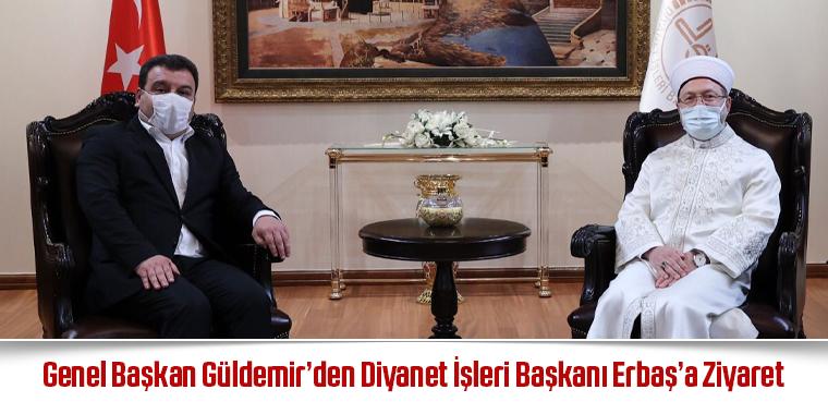 Genel Başkan Güldemir'den Diyanet İşleri Başkanı Erbaş'a Ziyaret