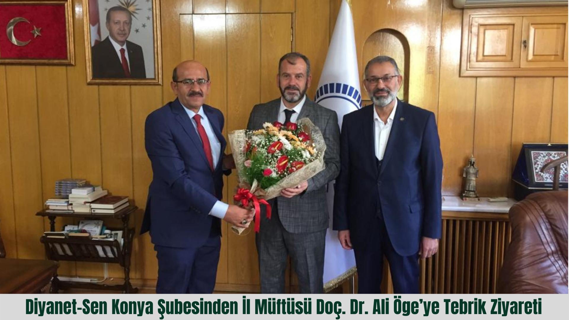 Diyanet-Sen Konya Şubesinden İl Müftüsü Doç. Dr. Ali Öge'ye Tebrik Ziyareti